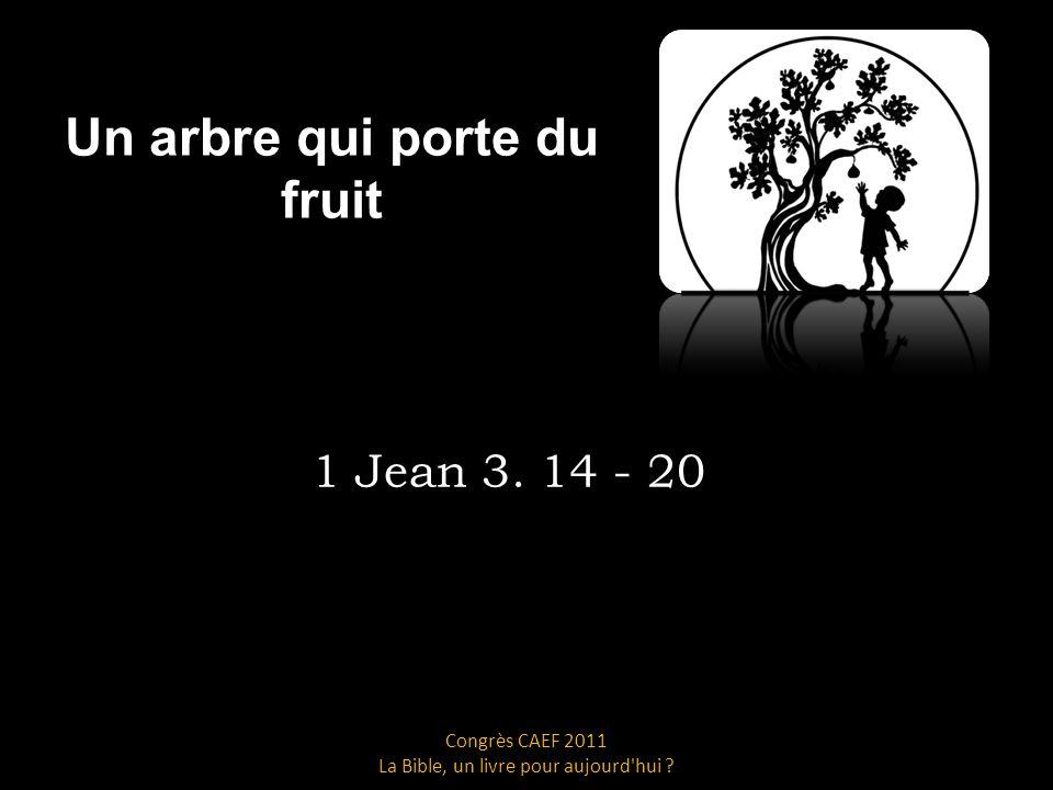 Un arbre qui porte du fruit 1 Jean 3.