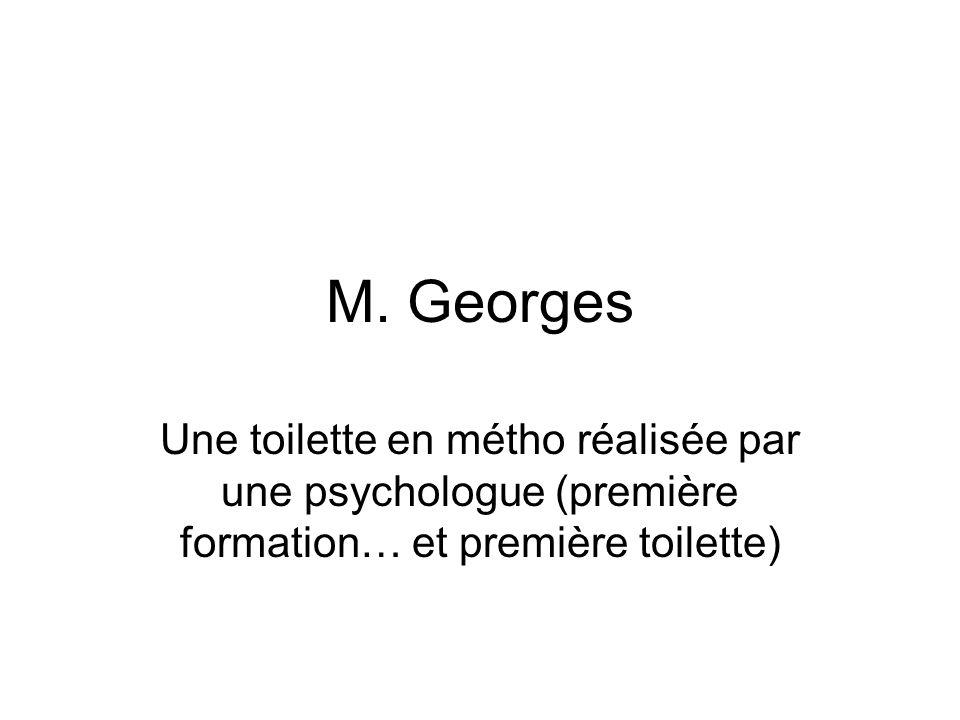 M. Georges Une toilette en métho réalisée par une psychologue (première formation… et première toilette)