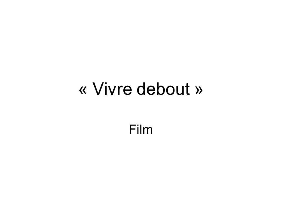 « Vivre debout » Film