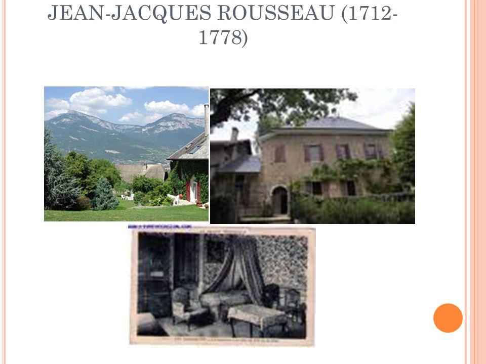 JEAN-JACQUES ROUSSEAU (1712- 1778)