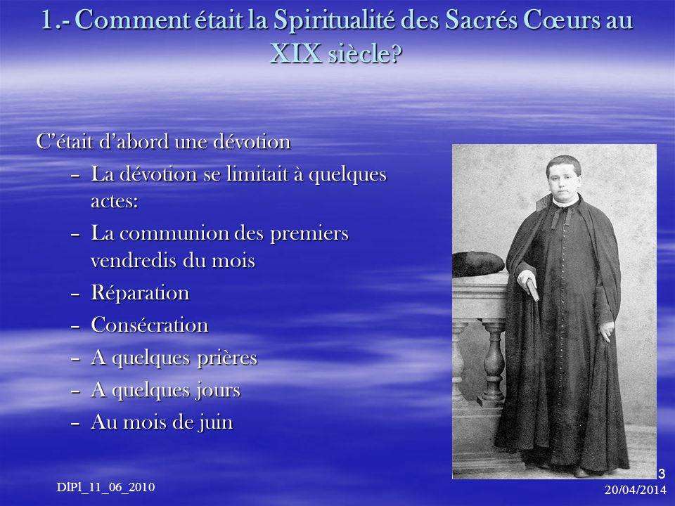 20/04/2014 DlPl_11_06_2010 3 1.- Comment était la Spiritualité des Sacrés Cœurs au XIX siècle .