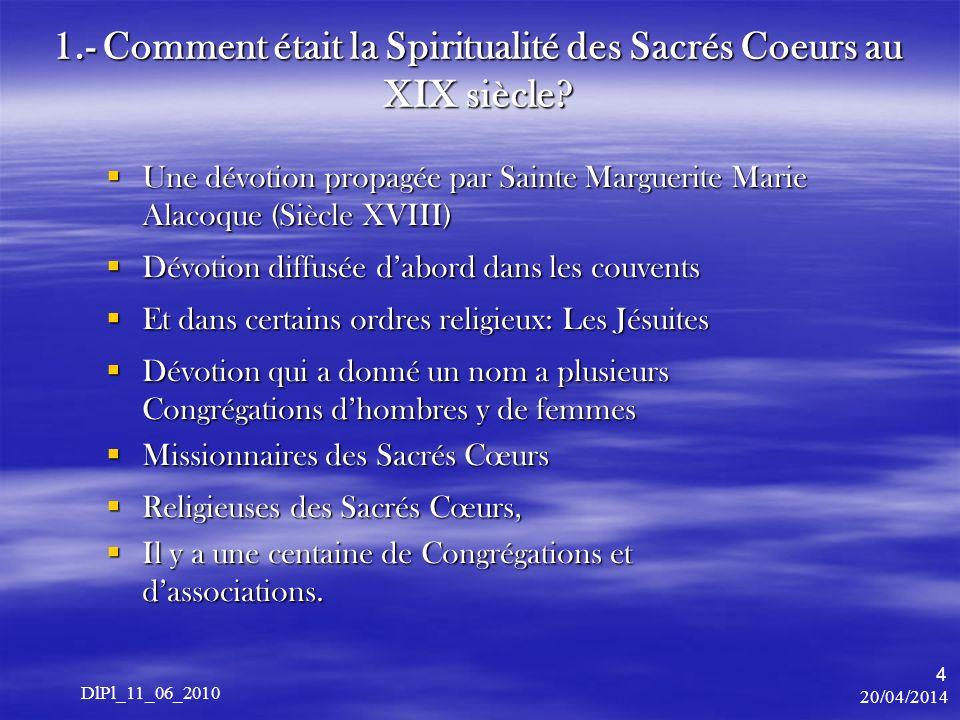 20/04/2014 DlPl_11_06_2010 4 1.- Comment était la Spiritualité des Sacrés Coeurs au XIX siècle.