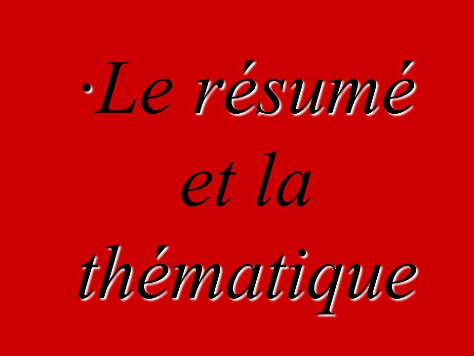 ·résumé thématique ·Le résumé et la thématique