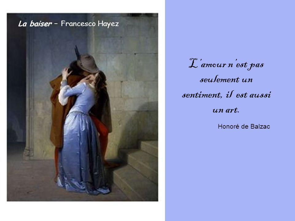 La baiser – Francesco Hayez Lamour nest pas seulement un sentiment, il est aussi un art.