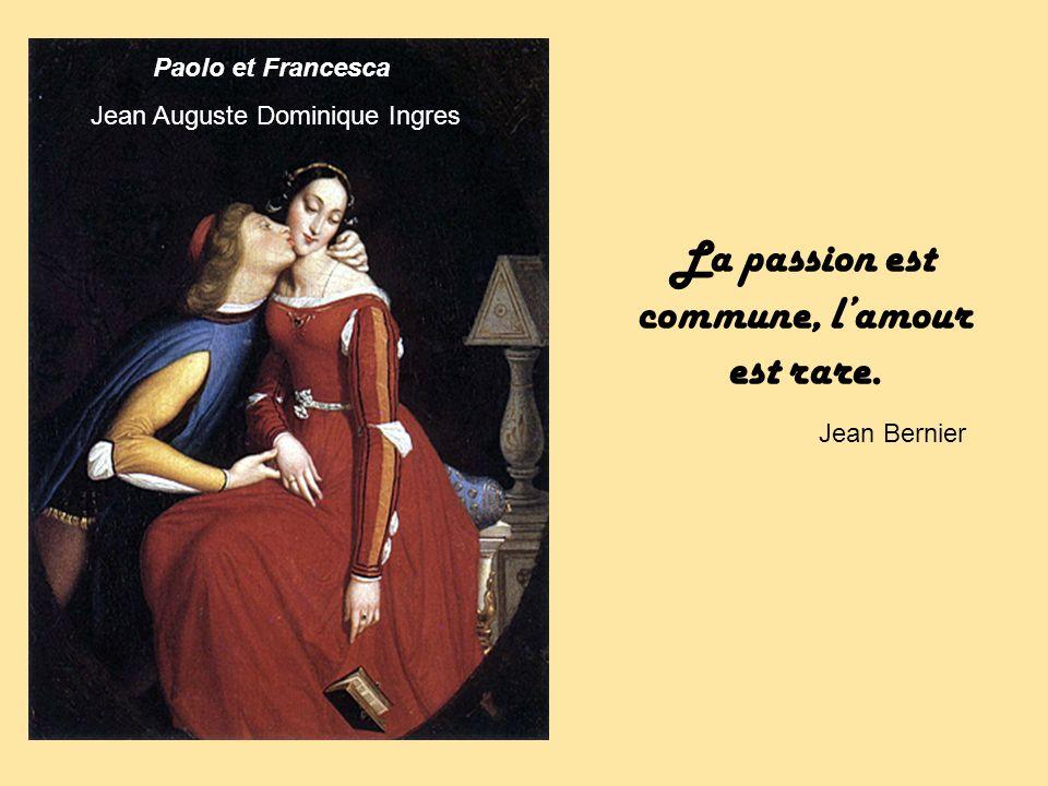 Paolo et Francesca Jean Auguste Dominique Ingres La passion est commune, lamour est rare.
