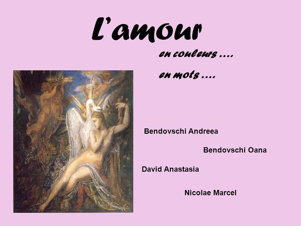 Lamour Bendovschi Andreea Bendovschi Oana David Anastasia Nicolae Marcel en couleurs …. en mots ….