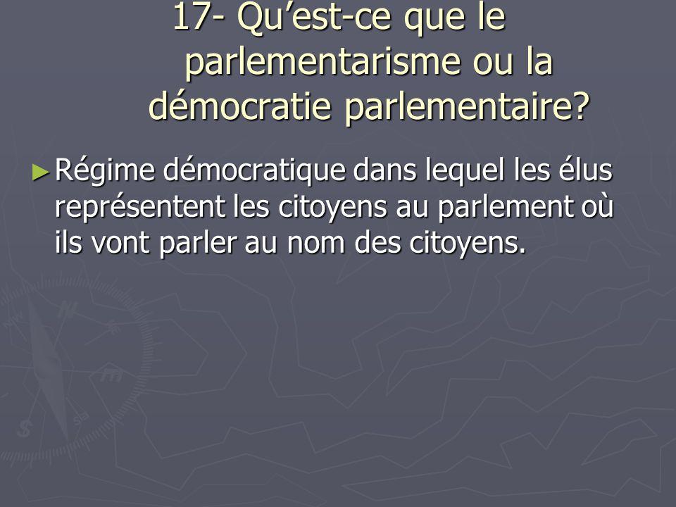 17- Quest-ce que le parlementarisme ou la démocratie parlementaire.