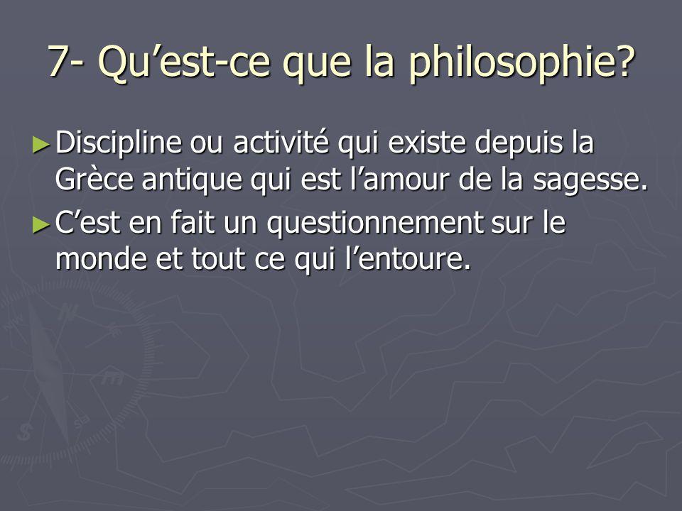 7- Quest-ce que la philosophie.
