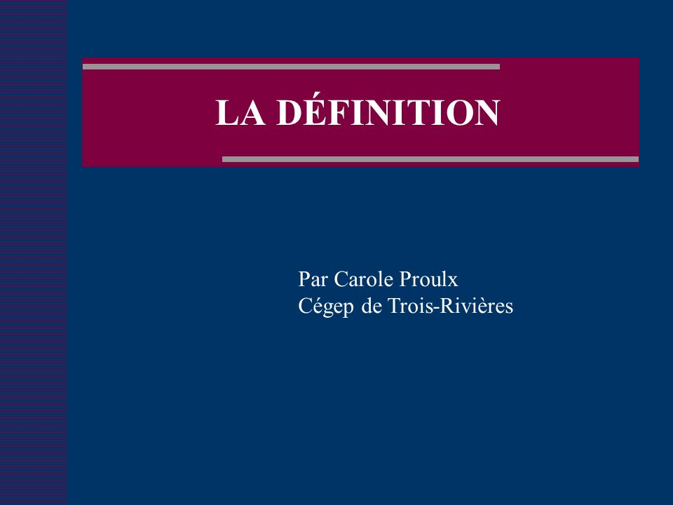 PLAN DU COURS A.Quest-ce que la définition.B. Fonctions de la définition C.Types de définition D.