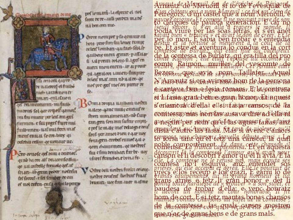 Arnautz de Meruoill si fo de levesquat de Peiregors, dun castel que a nom Meruoill, e fo clergues de paubra generacion.
