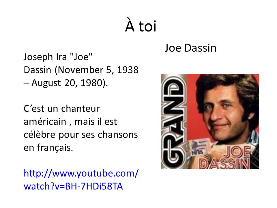 À toi Joe Dassin Joseph Ira Joe Dassin (November 5, 1938 – August 20, 1980).