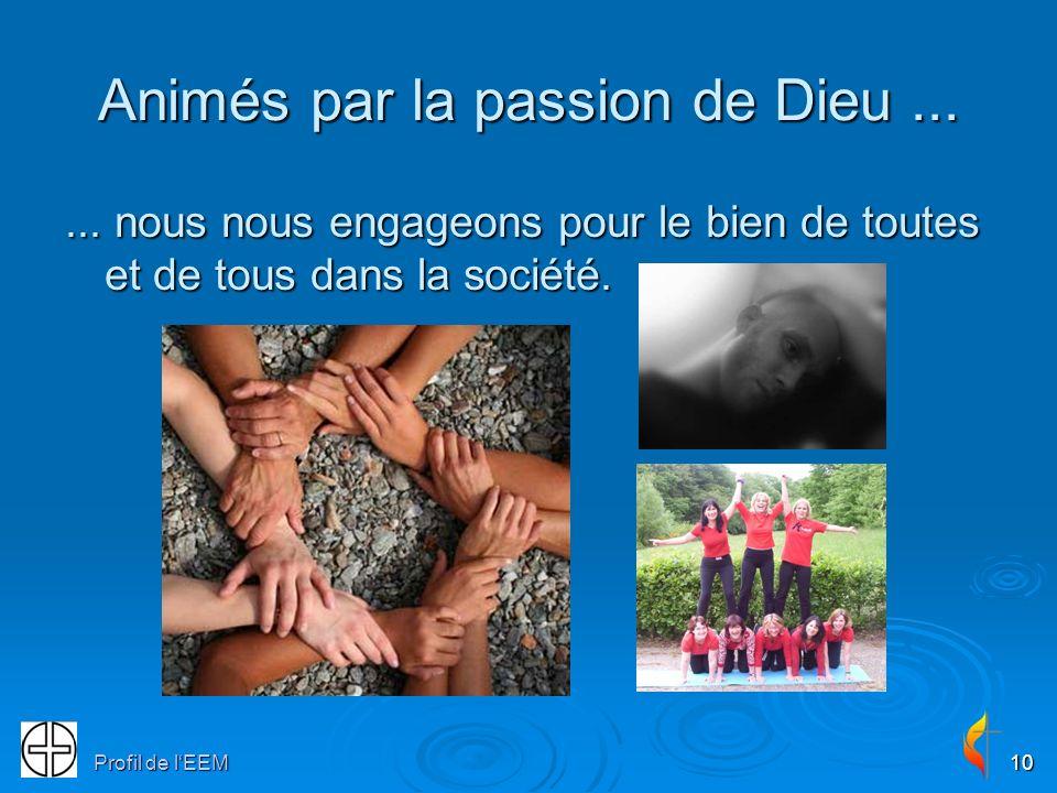 Profil de lEEM10 Animés par la passion de Dieu...... nous nous engageons pour le bien de toutes et de tous dans la société.
