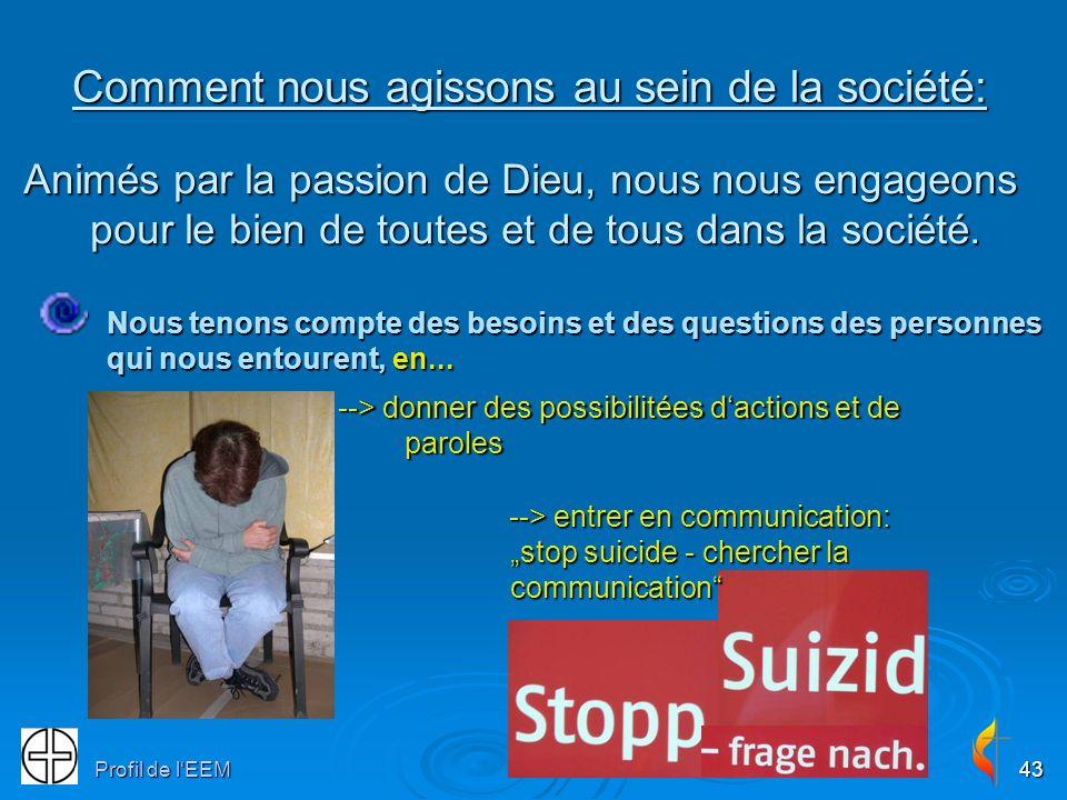 Profil de lEEM43 Comment nous agissons au sein de la société: Animés par la passion de Dieu, nous nous engageons pour le bien de toutes et de tous dan