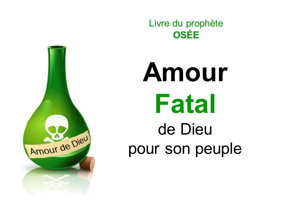 Amour Fatal de Dieu pour son peuple Livre du prophète OSÉE