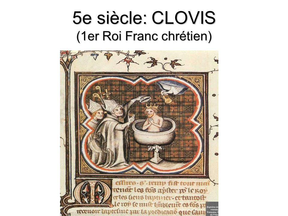5e siècle: CLOVIS (1er Roi Franc chrétien)