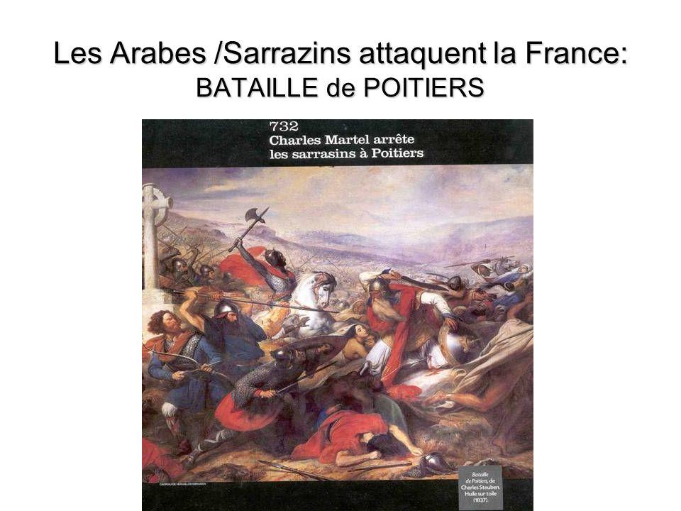 Les Arabes /Sarrazins attaquent la France: BATAILLE de POITIERS