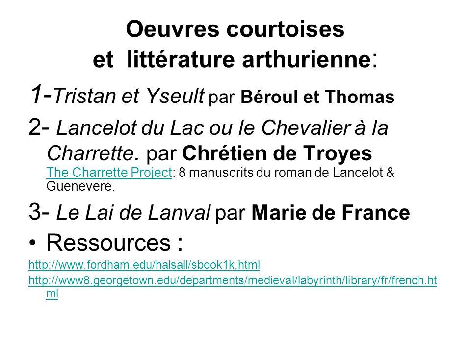 Oeuvres courtoises et littérature arthurienne : 1- Tristan et Yseult par Béroul et Thomas 2- Lancelot du Lac ou le Chevalier à la Charrette.