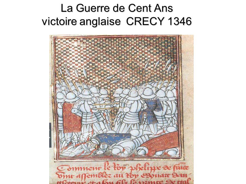 La Guerre de Cent Ans victoire anglaise CRECY 1346