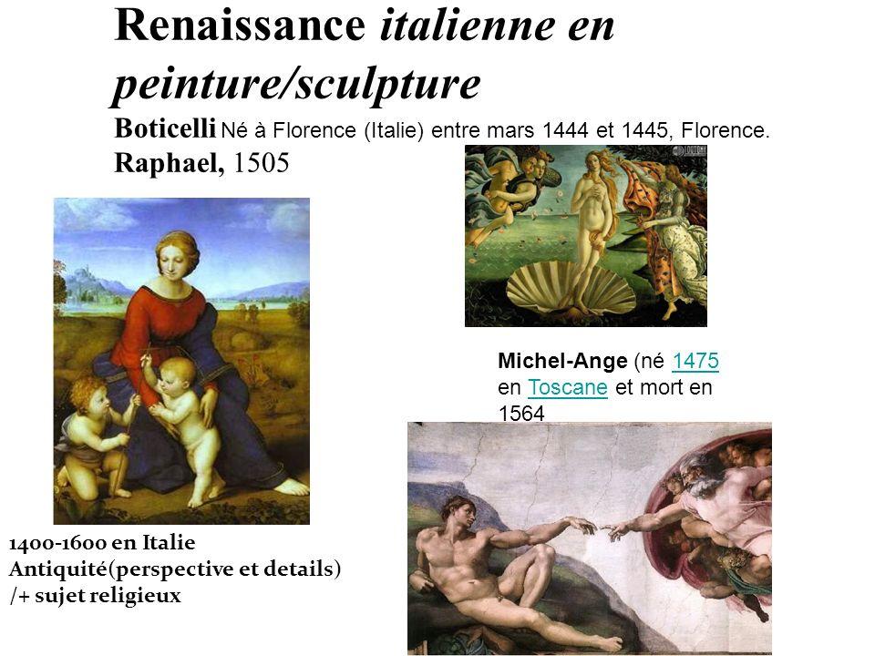 Renaissance italienne en peinture/sculpture Boticelli Né à Florence (Italie) entre mars 1444 et 1445, Florence.