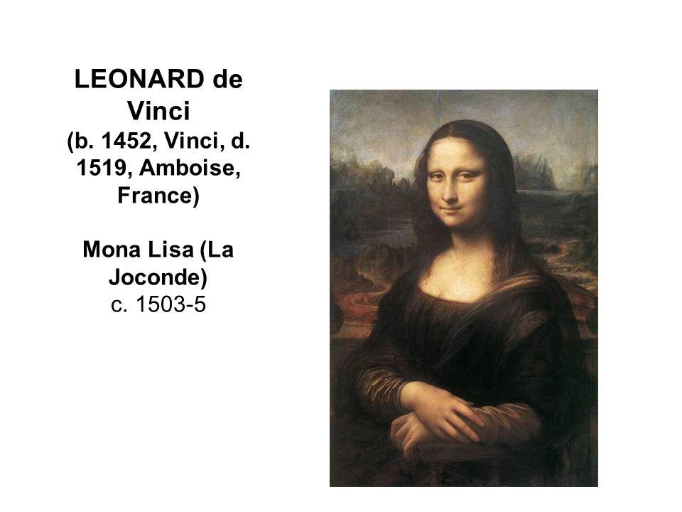 LEONARD de Vinci (b. 1452, Vinci, d. 1519, Amboise, France) Mona Lisa (La Joconde) c. 1503-5