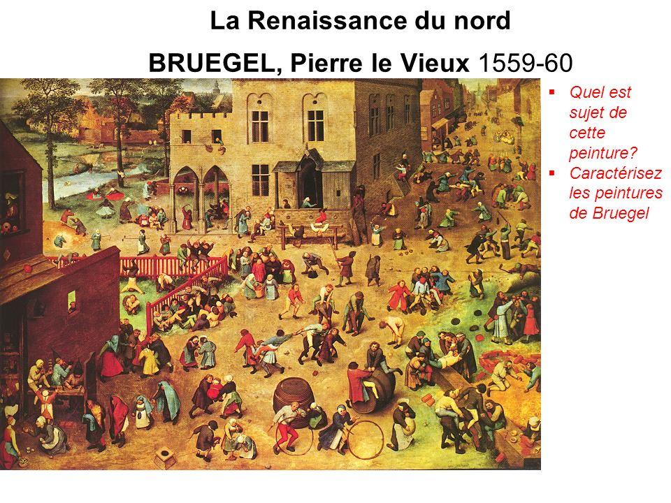 La Renaissance du nord BRUEGEL, Pierre le Vieux 1559-60 Quel est sujet de cette peinture.