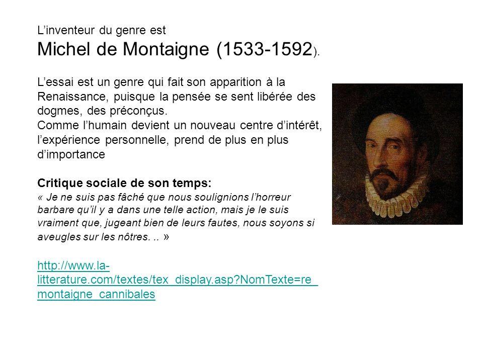 Linventeur du genre est Michel de Montaigne (1533-1592 ).