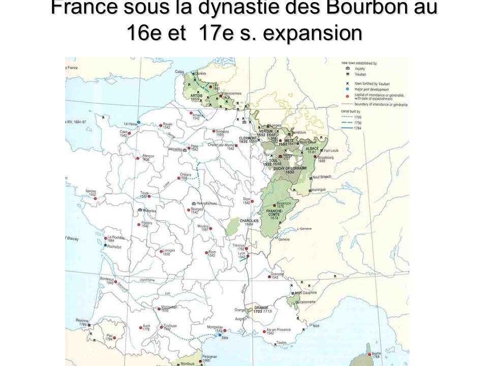 France sous la dynastie des Bourbon au 16e et 17e s. expansion