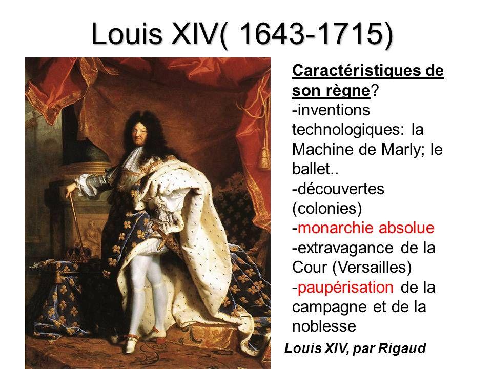 Louis XIV( 1643-1715) Caractéristiques de son règne.