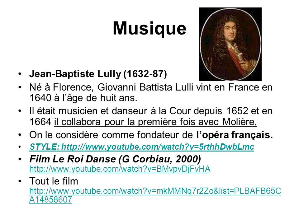 Musique Jean-Baptiste Lully (1632-87) Né à Florence, Giovanni Battista Lulli vint en France en 1640 à lâge de huit ans.