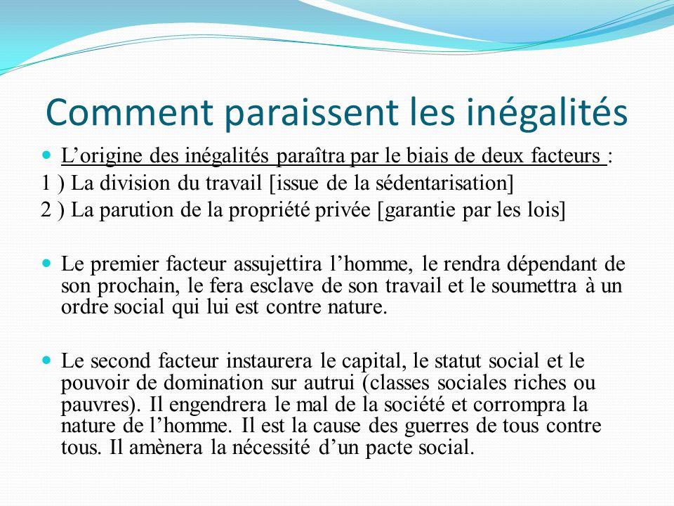 Comment paraissent les inégalités Lorigine des inégalités paraîtra par le biais de deux facteurs : 1 ) La division du travail [issue de la sédentarisa