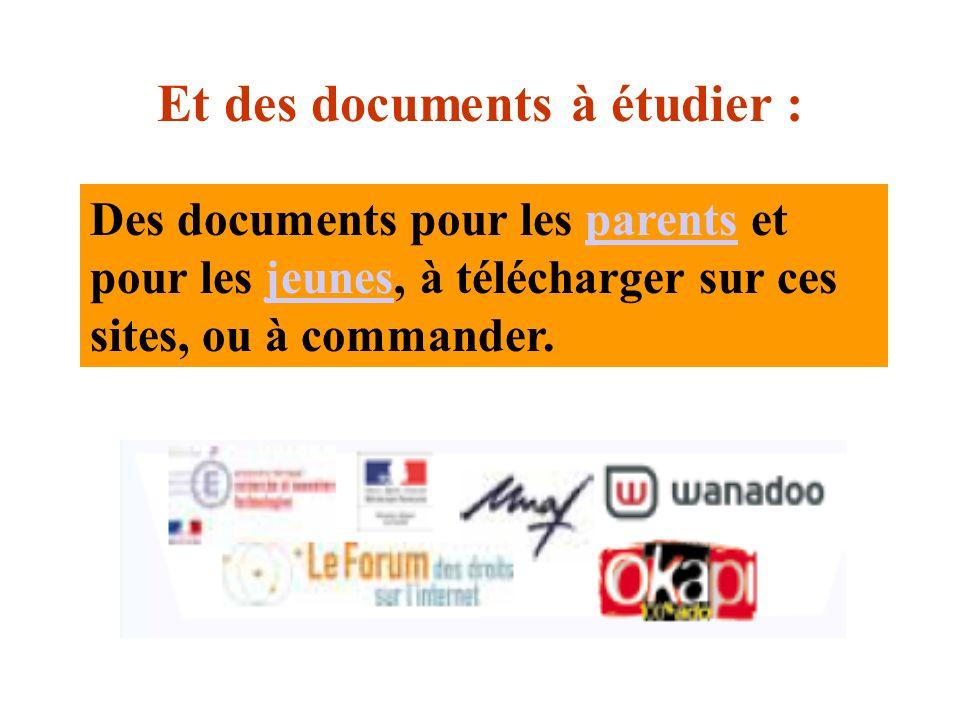 Des documents pour les parents et pour les jeunes, à télécharger sur ces sites, ou à commander.parentsjeunes Et des documents à étudier :
