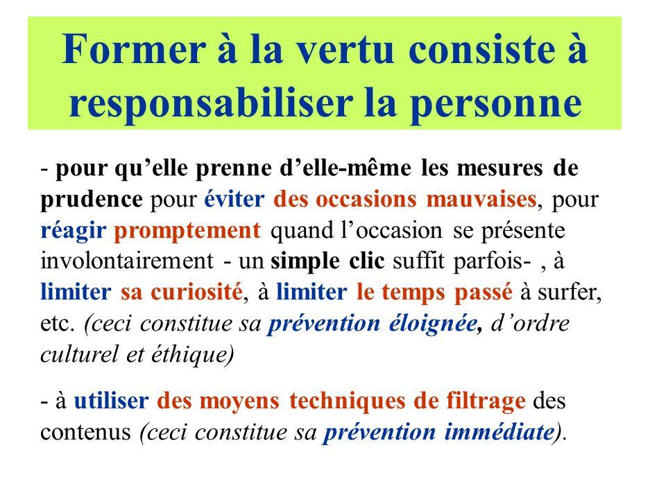 - pour quelle prenne delle-même les mesures de prudence pour éviter des occasions mauvaises, pour réagir promptement quand loccasion se présente invol