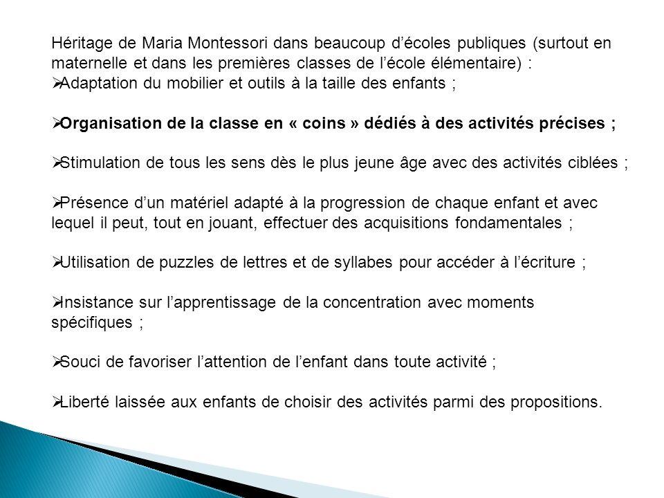 Héritage de Maria Montessori dans beaucoup décoles publiques (surtout en maternelle et dans les premières classes de lécole élémentaire) : Adaptation