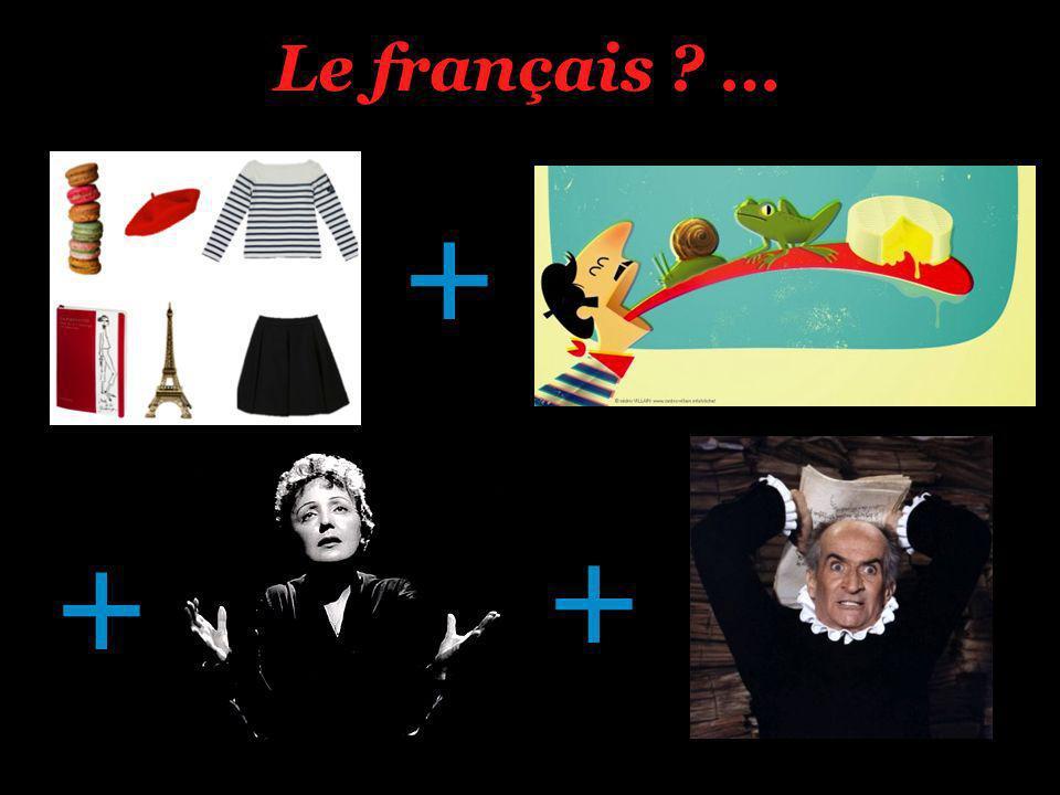 Le français … + + +