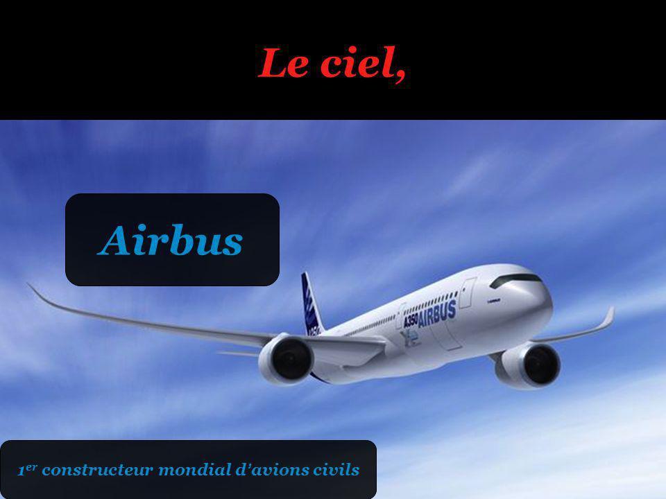 Le ciel, Airbus 1 er constructeur mondial davions civils