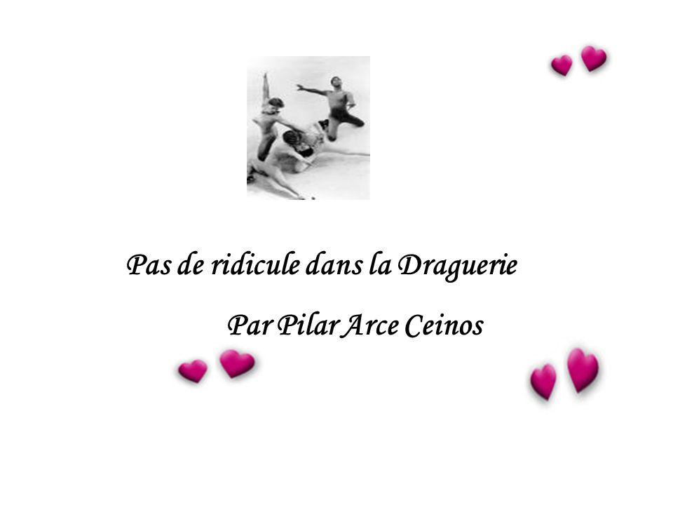 Pas de ridicule dans la Draguerie Par Pilar Arce Ceinos