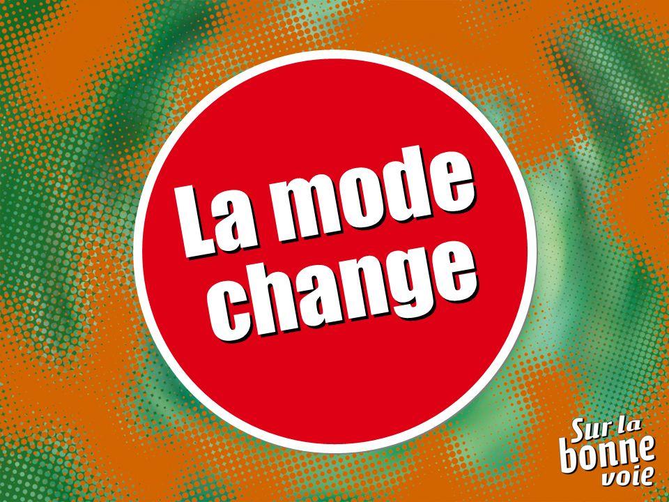La mode change
