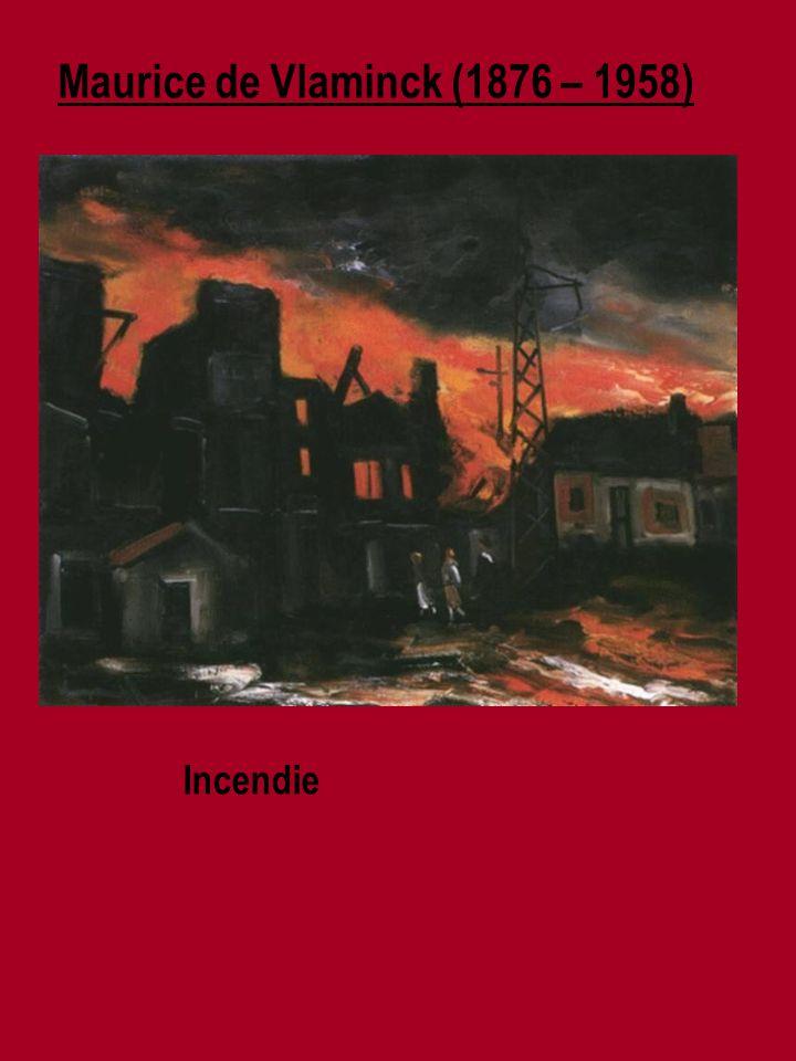 Maurice de Vlaminck (1876 – 1958) Incendie