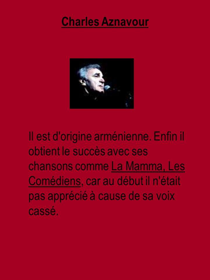 Charles Aznavour Il est d origine arménienne.