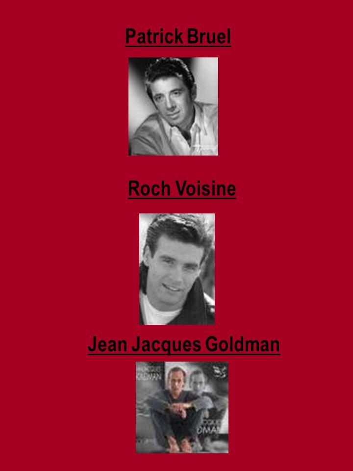 Patrick Bruel Roch Voisine Jean Jacques Goldman