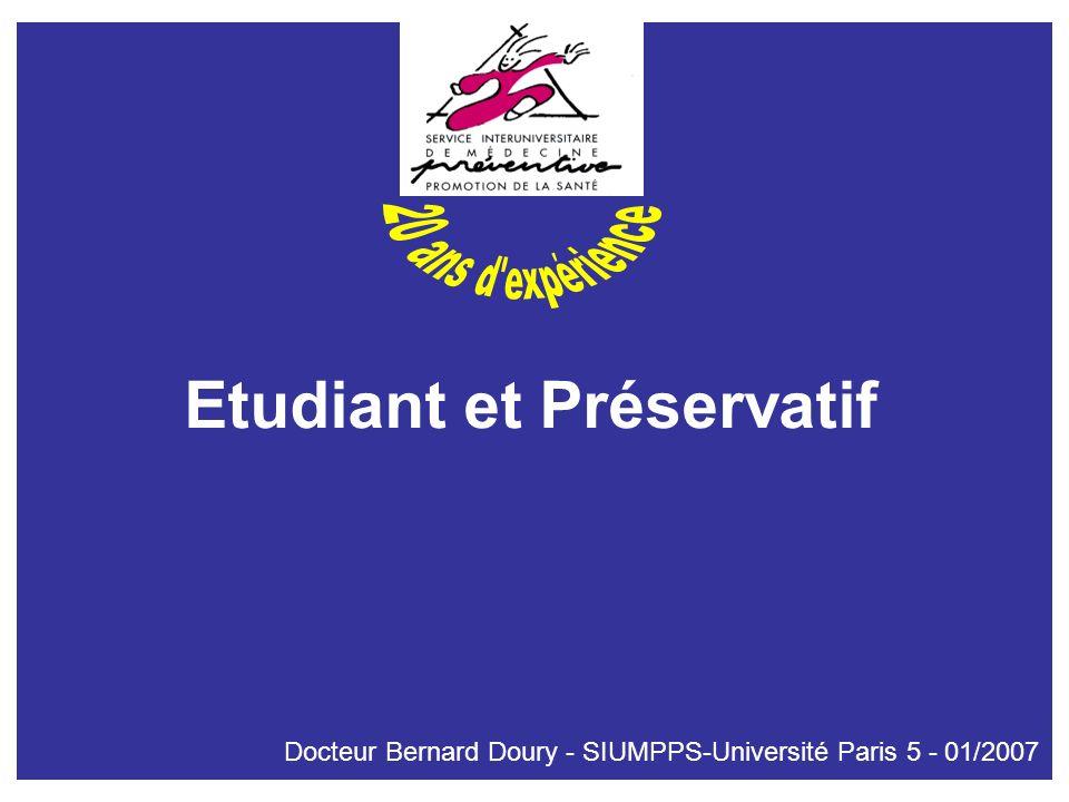 Etudiant et Préservatif Docteur Bernard Doury - SIUMPPS-Université Paris 5 - 01/2007