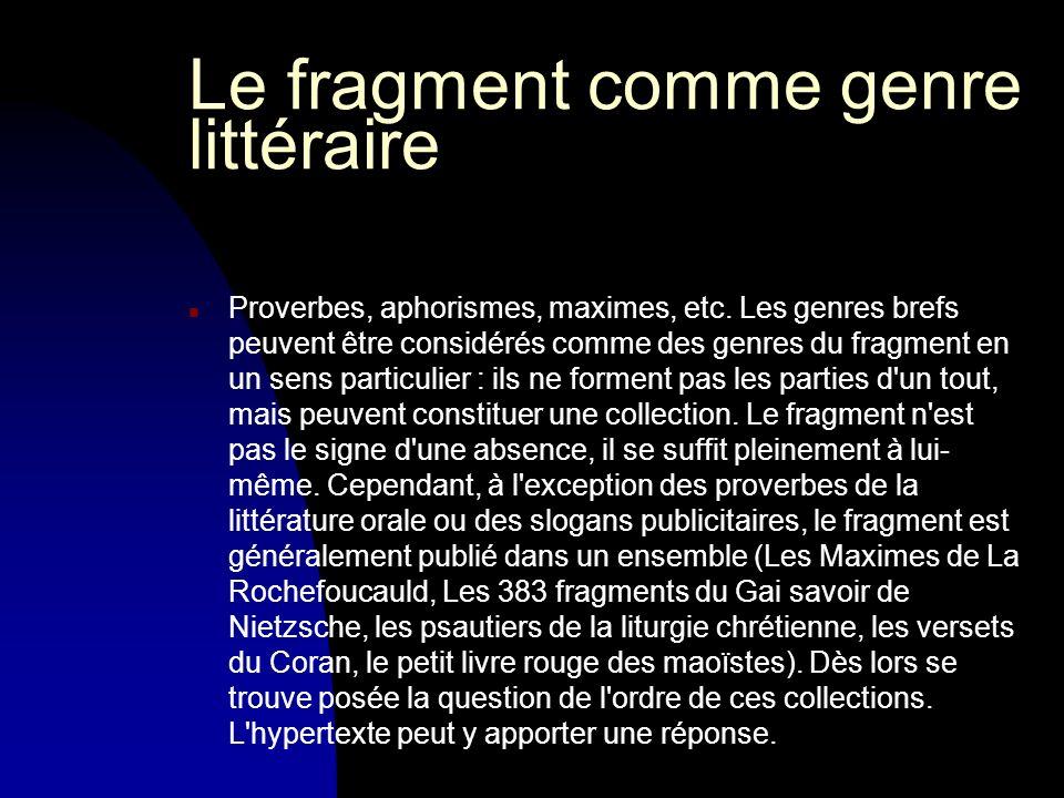 Le fragment comme genre littéraire n Proverbes, aphorismes, maximes, etc.