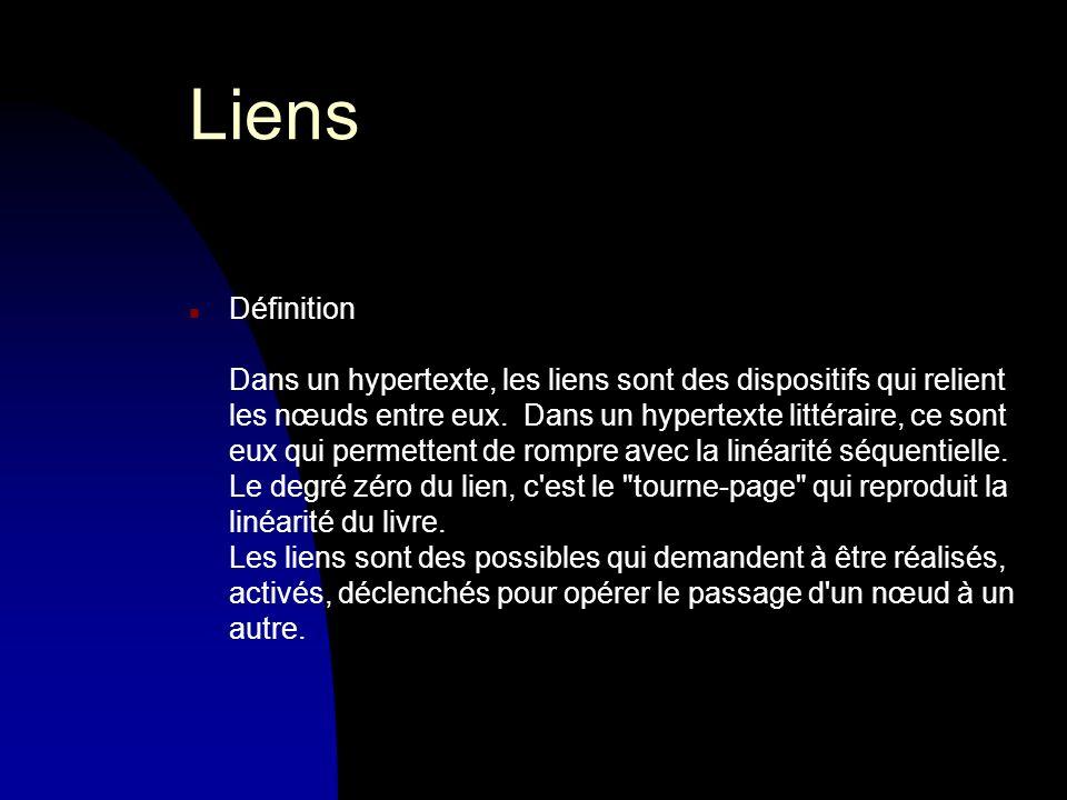 Liens n Définition Dans un hypertexte, les liens sont des dispositifs qui relient les nœuds entre eux.