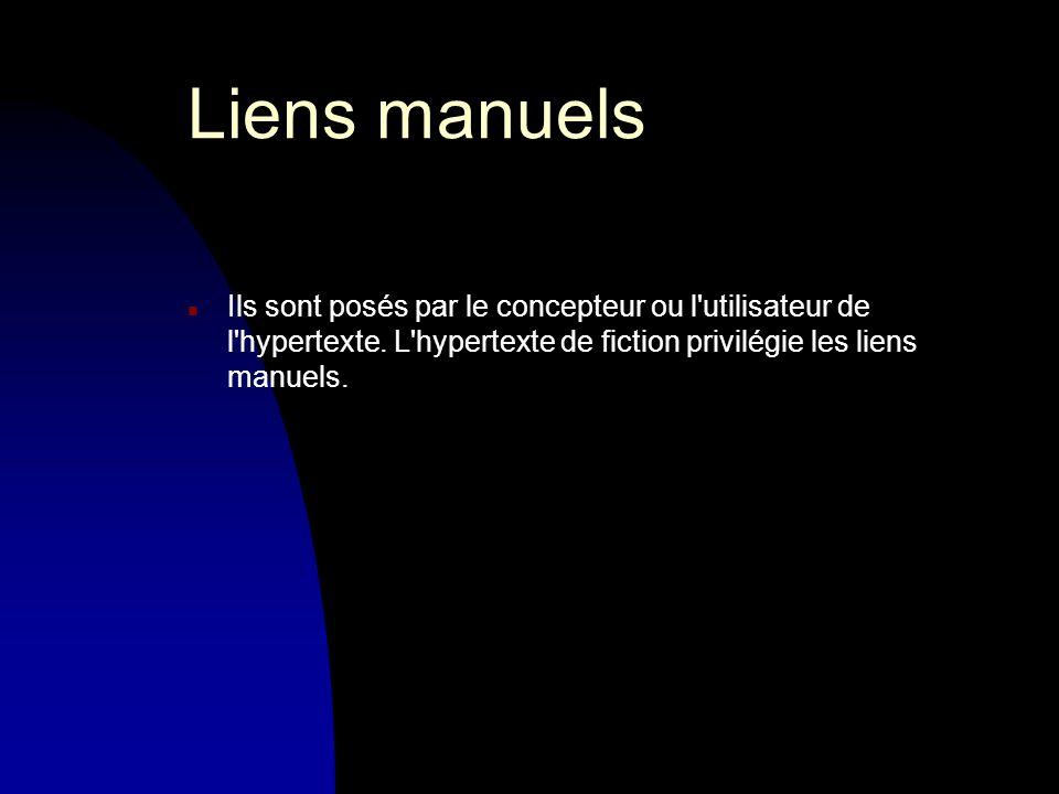 Liens manuels n Ils sont posés par le concepteur ou l utilisateur de l hypertexte.