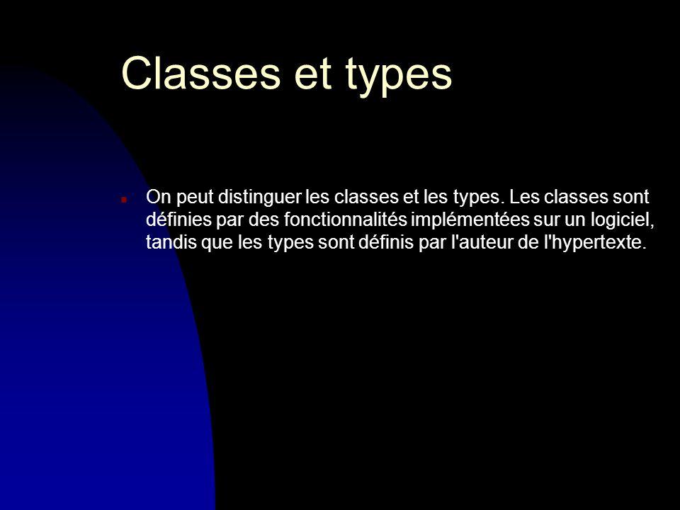 Classes et types n On peut distinguer les classes et les types. Les classes sont définies par des fonctionnalités implémentées sur un logiciel, tandis