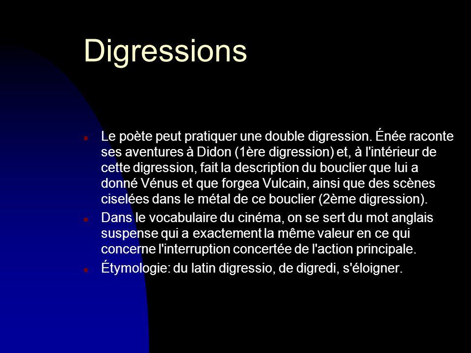 Digressions n Le poète peut pratiquer une double digression.