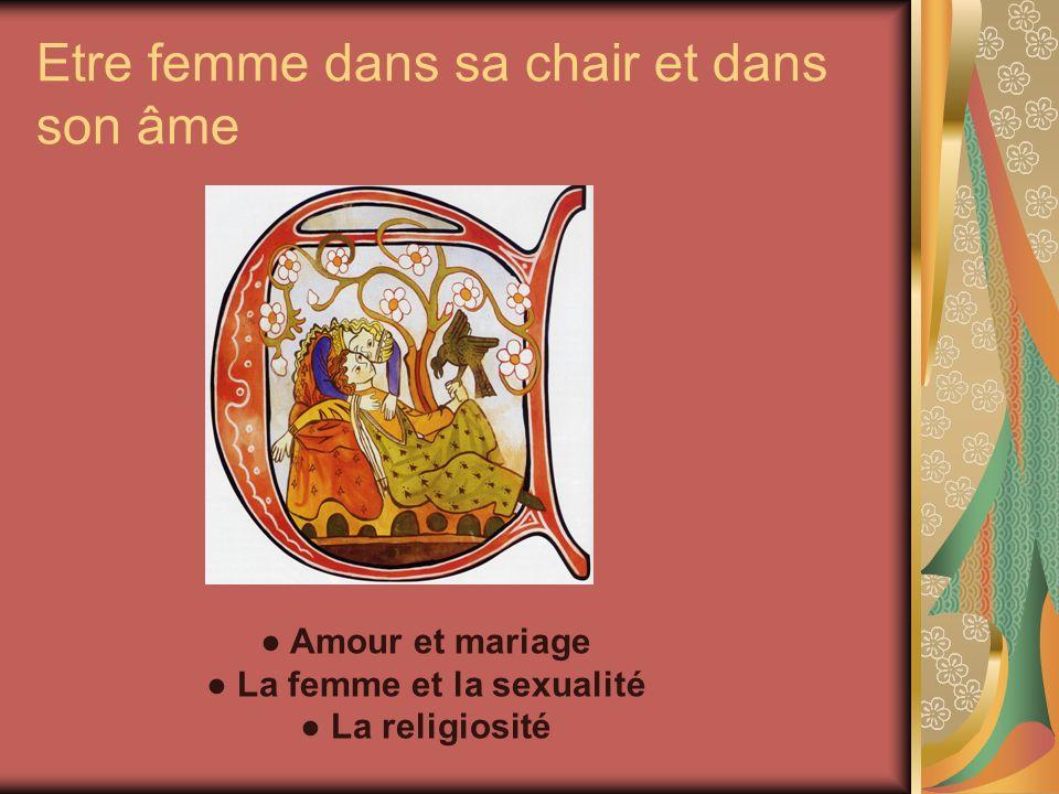 Etre femme dans sa chair et dans son âme Amour et mariage La femme et la sexualité La religiosité