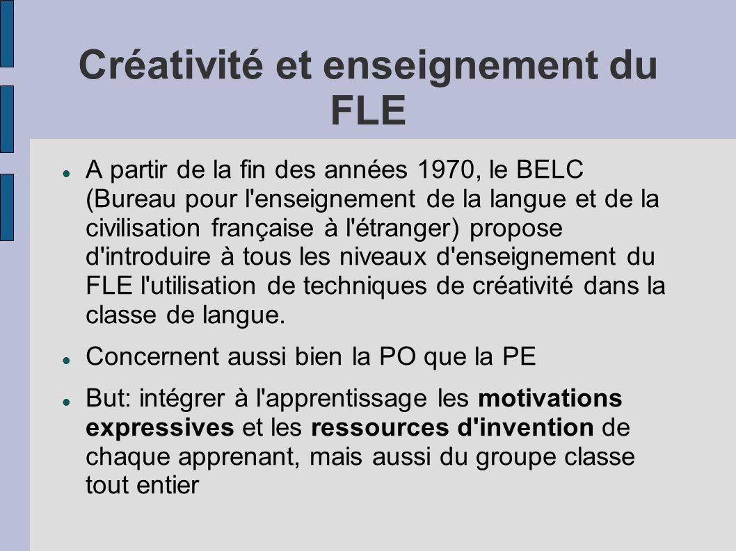 Créativité et enseignement du FLE A partir de la fin des années 1970, le BELC (Bureau pour l'enseignement de la langue et de la civilisation française