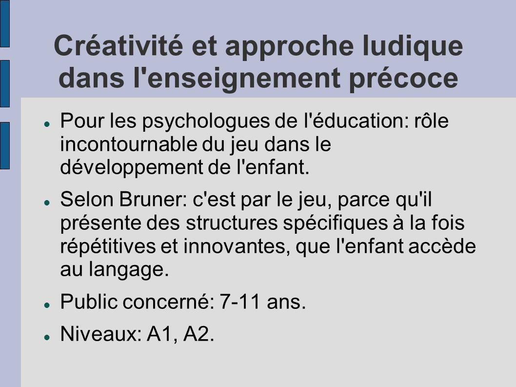 Créativité et approche ludique dans l'enseignement précoce Pour les psychologues de l'éducation: rôle incontournable du jeu dans le développement de l
