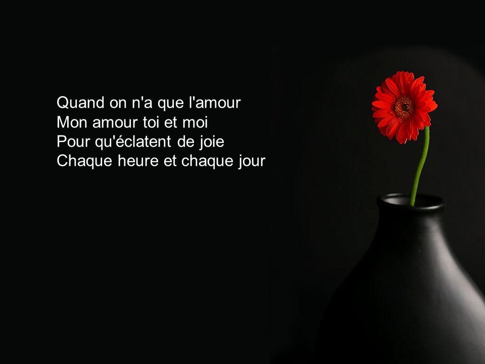 Quand on na que lamour – Jacques Brel Création Florian Bernard Tous droits réservés – 2004 jfxb@videotron.ca